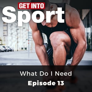 Get Into Sport: What Do I Need