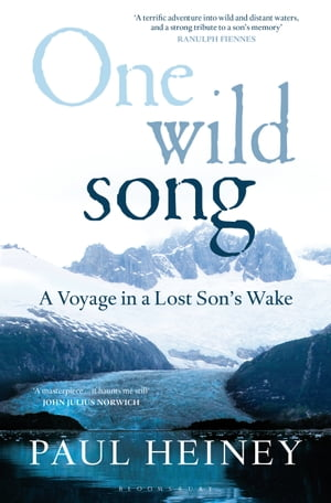 One Wild Song A Voyage in a Lost Son's Wake