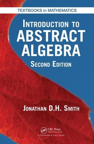 Introduction to Abstract Algebra,  Second Edition