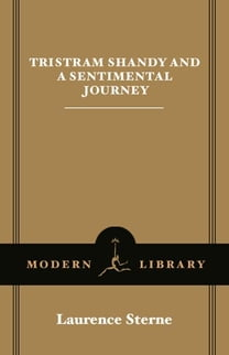Tristram Shandy and A Sentimental Journey