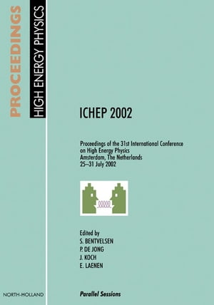 Proceedings of the 31st International Conference on High Energy Physics ICHEP 2002