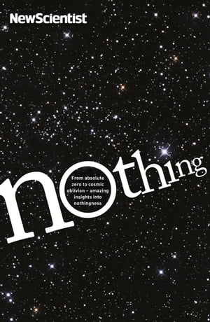 Nothing From absolute zero to cosmic oblivion ? amazing insights into nothingness