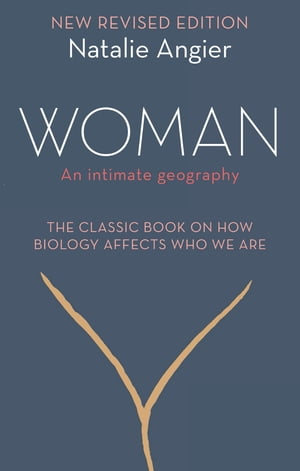 Woman An Intimate Geography (Revised and Updated)