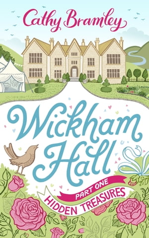 Wickham Hall - Part One Hidden Treasures