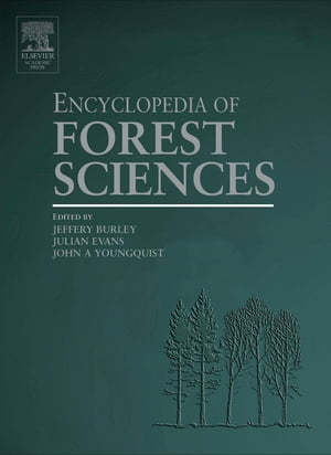 Encyclopedia of Forest Sciences,  Four-Volume Set