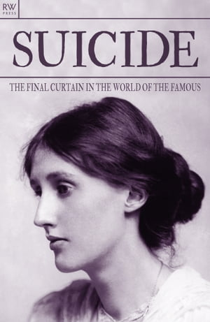 Suicide The Final Curtain in the World of the Famous