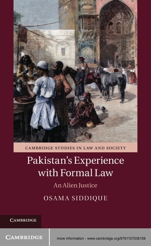 Pakistan's Experience with Formal Law An Alien Justice