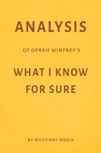 Analysis of Oprah Winfrey's What I Know For Sure by Milkyway Media