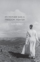 My Mother Was a Freedom Fighter Cover Image