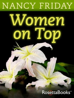 Women on Top How Real Life Has Changed Women's Sexual Fantasies