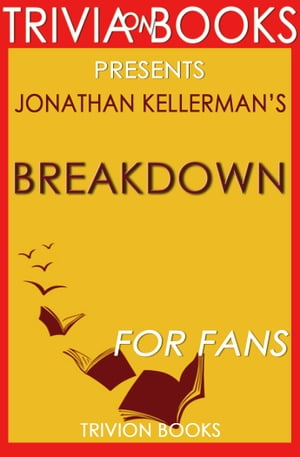 Breakdown: A Novel by Jonathan Kellerman (Trivia-On-Books)