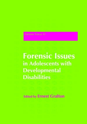 Forensic Issues in Adolescents with Developmental Disabilities