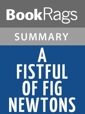 A Fistful of Fig Newtons by Jean Shepherd Summary & Study Guide