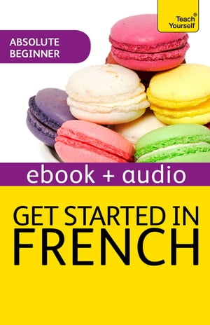 Get Started In Beginner's French: Teach Yourself (Enhanced Edition)