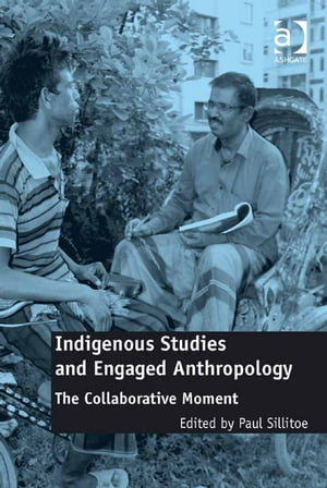 Indigenous Studies and Engaged Anthropology The Collaborative Moment