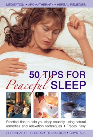 50 Tips For Peaceful Sleep Practical Tips to Help You Sleep Soundly,  Using Natural Remedies and Relaxation Techniques