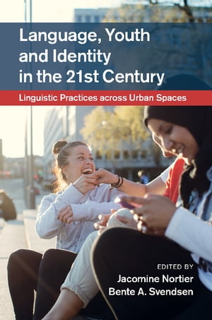 Language,  Youth and Identity in the 21st Century Linguistic Practices across Urban Spaces