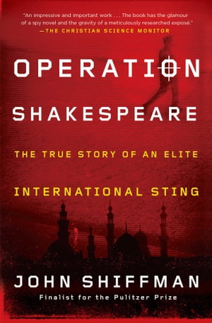 Operation Shakespeare The True Story of an Elite International Sting