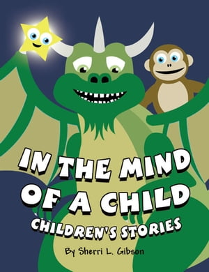 In the Mind of a Child: Children's Stories