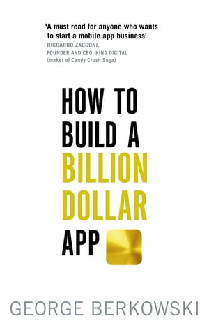 How to Build a Billion Dollar App Discover the secrets of the most successful entrepreneurs of our time