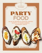 The Artisanal Kitchen: Party Food Cover Image