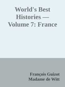 World's Best Histories — Volume 7: France