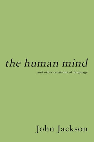 The Human Mind and other creations of language