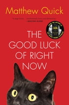 The Good Luck of Right Now Cover Image