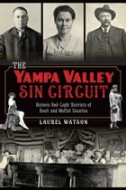 The Yampa Valley Sin Circuit: Historic Red-Light Districts of Routt and Moffat Counties Cover Image