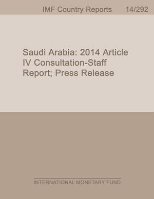 Saudi Arabia: 2014 Article IV Consultation-Staff Report; Press Release