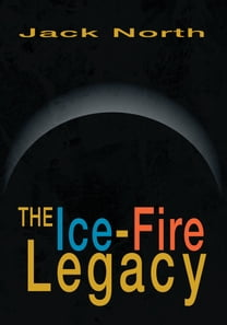 The Ice-Fire Legacy