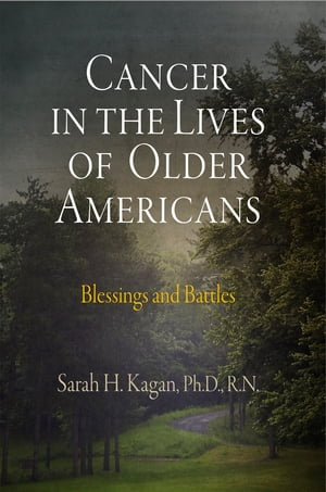 Cancer in the Lives of Older Americans Blessings and Battles