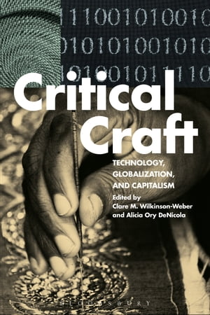 Critical Craft Technology,  Globalization,  and Capitalism