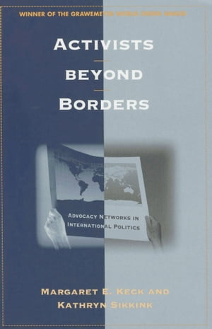 Activists beyond Borders Advocacy Networks in International Politics