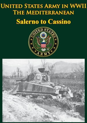 United States Army in WWII - the Mediterranean - Salerno to Cassino