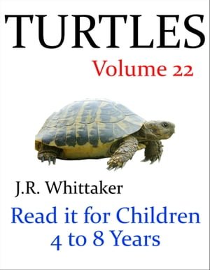 Turtles (Read it book for Children 4 to 8 years)