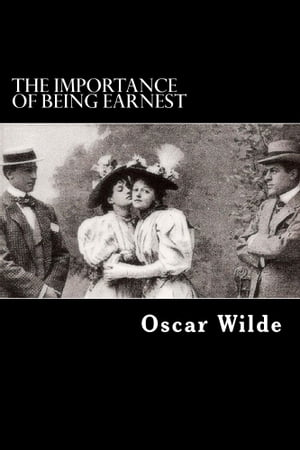the triviality and nonsense dealt by the subtitle in the importance of being earnest a play by oscar