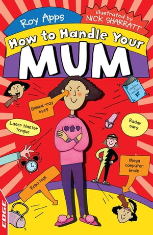 EDGE: How to Handle Your Mum