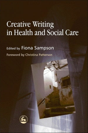 Creative Writing in Health and Social Care
