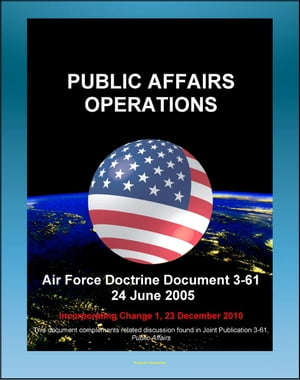 Air Force Doctrine Document 3-61: Public Affairs Operations - Strategic Communications,  Tasks,  DOD Principles of Information,  PSYOPS