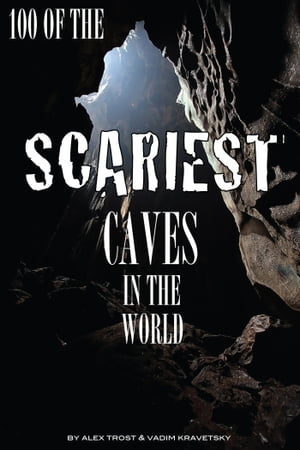 100 of the Scariest Caves In the World