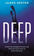 online magazine -  Deep: Freediving, Renegade Science and What the Ocean Tells Us About Ourselves