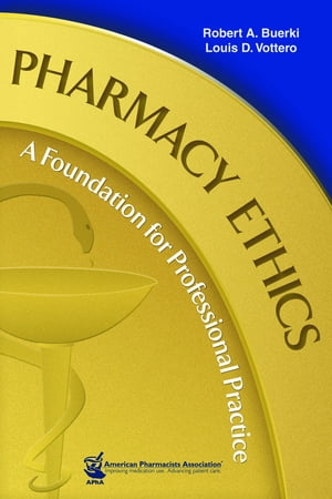 Pharmacy Ethics A Foundation for Professional Practice