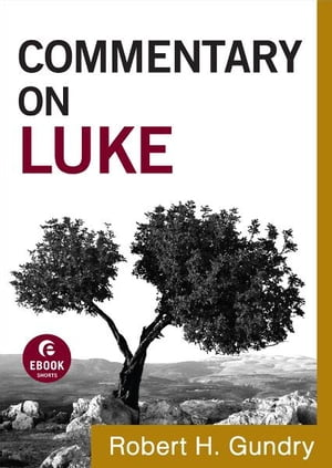Commentary on Luke (Commentary on the New Testament Book #3)