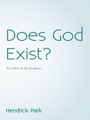Does God Exist? Yes,  Here Is the Evidence