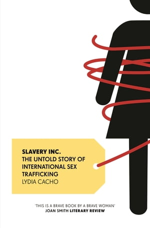 Slavery Inc. The Untold Story of International Sex Trafficking