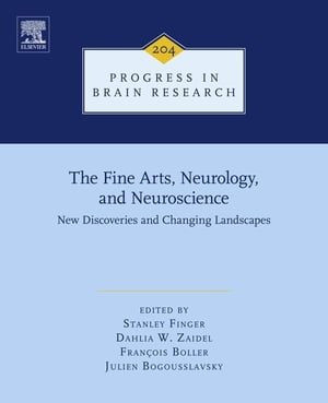 The Fine Arts,  Neurology,  and Neuroscience New Discoveries and Changing Landscapes