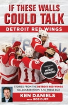 If These Walls Could Talk: Detroit Red Wings Cover Image