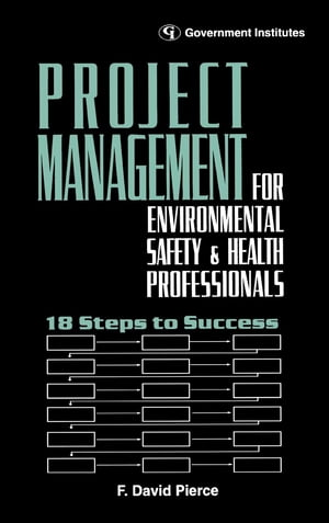 Project Management for Environmental, Health and Safety Professionals