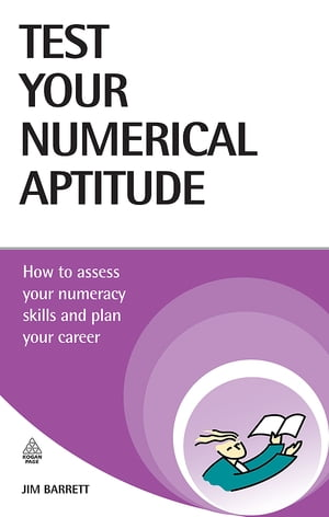 Test Your Numerical Aptitude: How to Assess Your Numeracy Skills and Plan Your Career